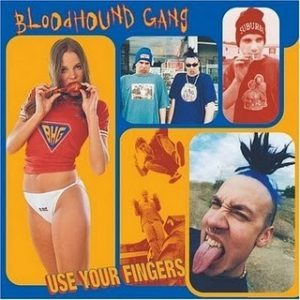BLOODHOUND GANG: Use your fingers CD. 20 songs, incl. a Kim Wilde cover. THE most cheerful music Check video + all samples.