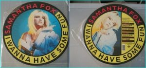 "Samantha FOX: I wanna have some fun 12"" PICTURE DISC. Check video. HIGHLY RECOMMENDED"
