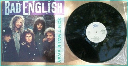 BAD ENGLISH Dont walk away [John Waite (Ex- Babies) on Vocals, Neal Schon (Ex-Santana Journey) etc.] Check video