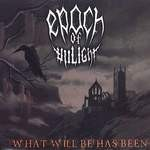 EPOCH OF UNLIGHT: What will be has been CD [Barbaric Black Metal]