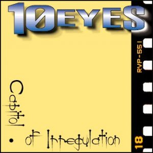 10 EYES: Capital of Irregulation CD Check audio samples.Melodic Metal