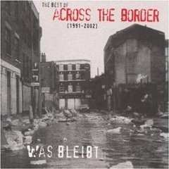 "ACROSS THE BORDER: Was bleibt THE BEST OF 1991 "" 2002 Folk Punk The Pogues on Speed [2CD - 20 SONGS] Check samples"