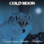 COLD MOON: Carnivorous Lunar Activities CD thrash /heavy / death metal band with great riffs, awesome vocals. Check samples