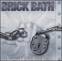 BRICK BATH: I Wont Live The Lie CD This cd owns incredible NON-repetitive Testament, Pantera. Check samples