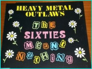 HEAVY METAL OUTLAWS: The Sixties meant nothing CD RAREfeaturing the hit: AC/DC better than the Beatles