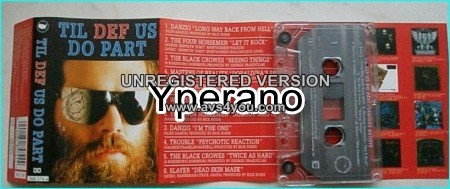 Til Def Us Do Part Tape w.Danzig, Four Horsemen, Black Crowes, Masters Of Reality, Slayer, Wolfsbane, Trouble