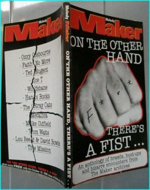 Melody Maker. On the Other Hand-there's a fist. Brawls,bust ups, bizarre enocounters with Ozzy Osbourne, Faith No More, etc