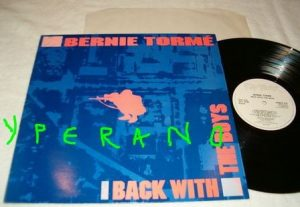 BERNIE TORME: Back with the Boys LP. 12 songs (6 previously unreleased). s. Highly recommended