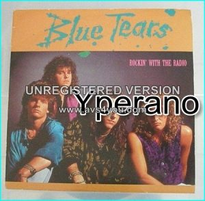 "Blue Tears: Rockin' with the radio 7"" Great. A la Def Leppard, Bon Jovi, Poison. Check video!"