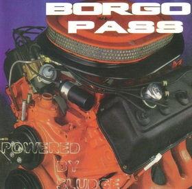 BORGO PASS: Powered By Sludge CD. Rare and limited. Stoner Rock, Doom, Sludge.
