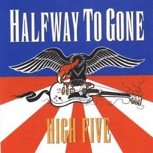 HALFWAY TO GONE: Highfive CD..
