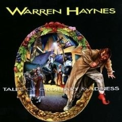 Warren HAYNES: Tales of ordinary Madness CD. Great bluesy rock / A.O.R. Gov't Mule leader (1995 to today)..