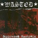 WASTED: Suppress & Restrain CD. catchy streetpunk.