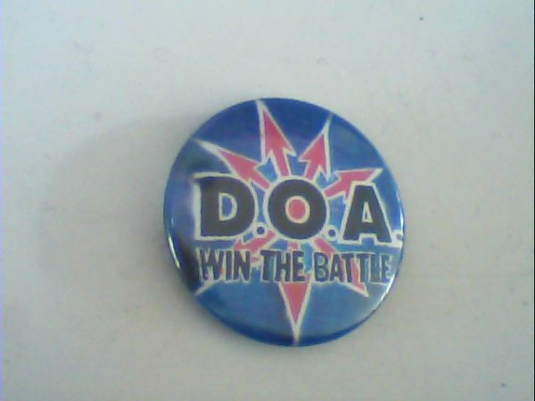 D.O.A: Win the Battle Pin Button. Free for orders of £25+