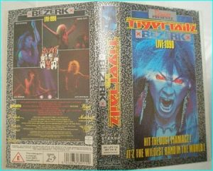 TIGERTAILZ: Bezerk live 1990 VHS. Live in Wales. Never on DVD as the original recordings are lost.