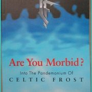 Are You Morbid? into the Pandemonium of Celtic Frost BOOK by Tom Warrior