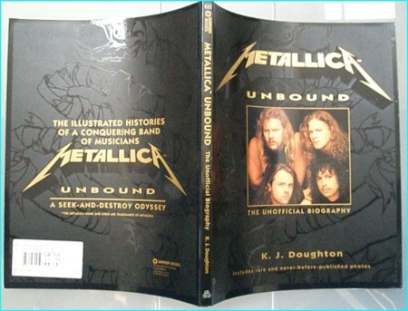 METALLICA: Unbound BOOK The Unofficial Biography [Paperback] K.J. Doughton. Masterful, a real must have for Metallica fans!