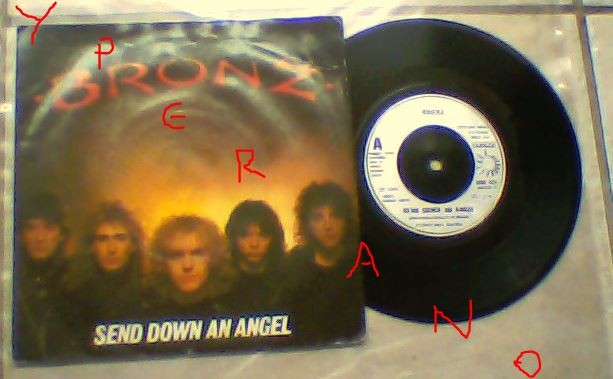"Bronz: Send Down an Angel (U.S.A mix) edited version 7"" Great melodic N.W.O.B.H.M. with Max Bacon. Check video!"