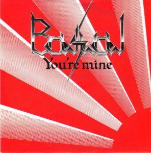 "BOW WOW: You're Mine 7"". Japanese TOP band on Heavy Metal Records 1983. Vow Wow related."