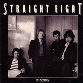 "STRAIGHT EIGHT: I'm sorry 7"". powerpop ala Cheap Trick."