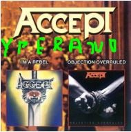 ACCEPT: I'm A Rebel / Objection Overruled CD (2 albums in one disc) official compilation