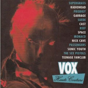 Vox: Haute Couture CD. U2, Reef, Space, Sonic Youth, Suede, The Prodigy, Radiohead, Supergrass, Sex Pistols-