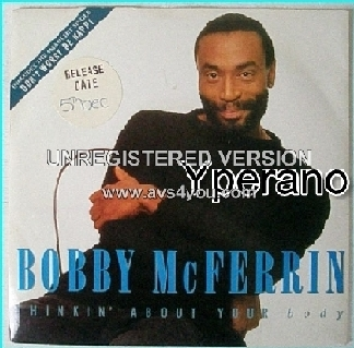 Bobby McFerrin Thinkin' About your body