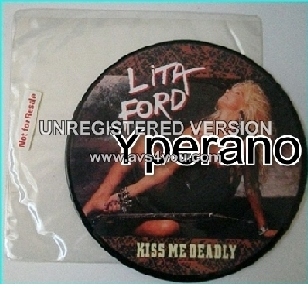 "Lita FORD: Kiss me deadly 7"" picture disc"