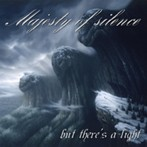 MAJESTY OF SILENCE: But Theres A Light CD - Self-released - Dark Gothic Metal w. some Black Metal vocals