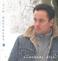 Tim MATTHEWS: Somebody else Rock / Acoustic / Pop CD -.