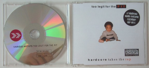 TOO LEGIT FOR THE PIT: Hardcore Takes the Rap CD