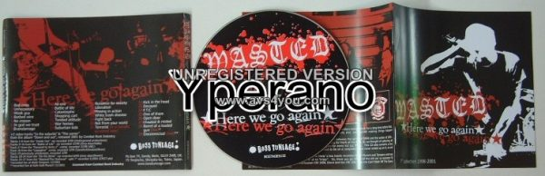 WASTED: Here We Go Again CD- Melodic streetpunk. 29 songs: all sold-out 7s, compilation tracks, live + 2 videos. Check videos