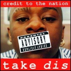 Credit to the Nation: Take dis CD Check videos + ALL samples.