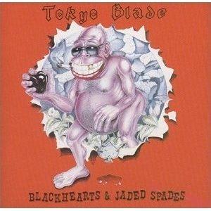 TOKYO BLADE: Blackhearts n Jaded Spades CD. s