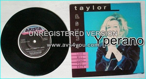 """Taylor DAYNE: Love Will lead you back 7"""" UK with different cover and B side Check video"""