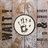 "ROBERT HOWARD n KYM MAZELLE: Wait 7"" Check videos."