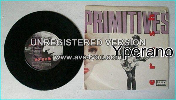 "The PRIMITIVES: Crash [Mega classic song] 7"" (2 songs) Check video"
