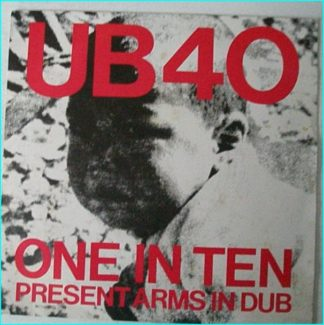 "UB 40: One in Ten + Present arms in Dub 7"" Check video"