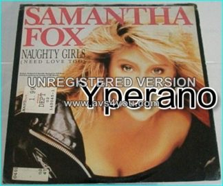 "Samantha FOX: Naughty Girls (Need Love Too)Specially re-mixed. USA 7"". Check video."