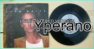 "John WAITE: Missing you 7"" + For your love -ex Bad English, The Babys singer. Power ballad. Check video. HIGHLY RECOMMENDED"