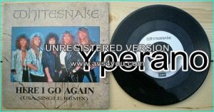 "WHITESNAKE: Here I Go Again 7"" + Guilty of Love (U.S.A single remix. Different versions) Check video. HIGHLY RECOMMENDED"
