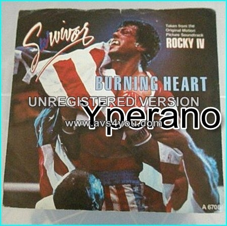 """SURVIVOR: Burning Heart 7"""" [from the album Rocky IV soundtrack] Their 2nd most successful song. Check video"""