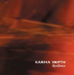 KARMA DEPTH: Resilience CD Self-Released. 79 () minutes of Progressive Metal from Belgium. Check samples
