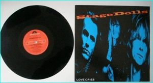 "STAGE DOLLS: Love Cries 12"" PS, 3 TRACKS INC HANOI WATERSDONT STOP BELIEVIN Check video"
