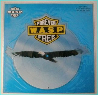 W.A.S.P. Forever Free (Eagle edit) [Special Cut to shape Picture Disc] VIDEO