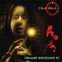 TOMMIE BOUZIANIS ST: 13een Black CD Ex Dynamitte Inc. (London UK) bassist CHECK VIDEOS rock guitarist, Jimmy Hendrix cover etc.
