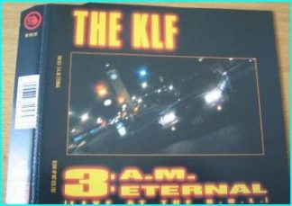 The KLF: 3 AM Eternal [Rare single] Check video