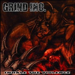 GRIND INC.: Inhale the Violence CD Non boring and very entertaining Death metal. Check VIDEO