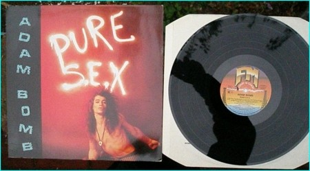 ADAM BOMB Pure Sex LP [Very good Hard Rocking sleazy. Ex singer of T.K.O. Aerosmith Riot band members] Check video