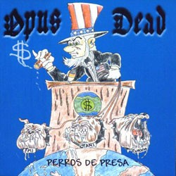 "OPUS DEAD: Perros de presa CD Thrashcore. Great cover of ""Ace of Spades"" (Motorhead)"